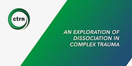 An exploration of dissociation in complex trauma tickets