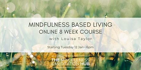 Mindfulness Based Living - Online 8 Week Course tickets
