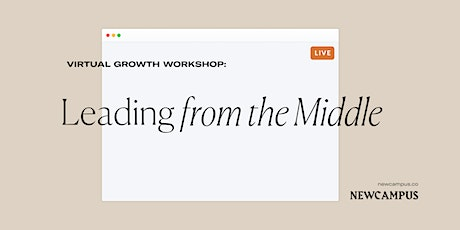 Growth Workshop | Leading From The Middle tickets