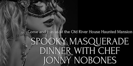 Spooky Masquerade Dinner with Chef Jonny NoBones tickets