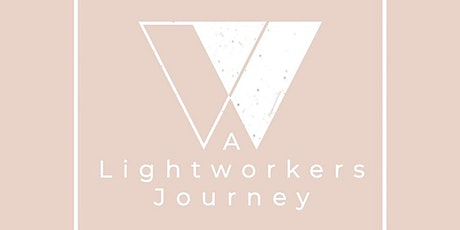 A Lightworker's Journey // A Deeply Healing & Activating 6-Week Journey tickets