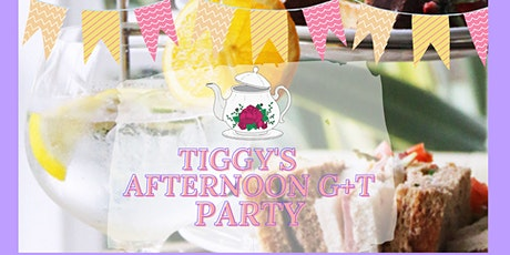 TIGGY'S AFTERNOON G+T PARTY tickets