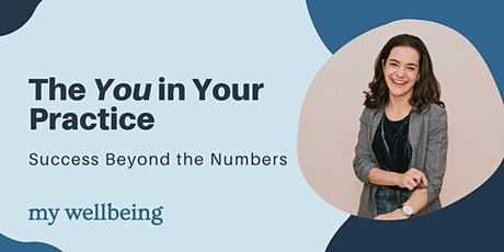 The You In Your Practice: Success Beyond The Numbers