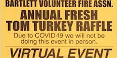 Bartlett Volunteer Fire Association Annual Fresh Tom Turkey Raffle tickets
