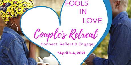 Fool in Love Couple's Retreat tickets