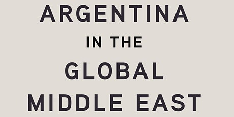 Book launch: 'Argentina in the Global Middle East' tickets