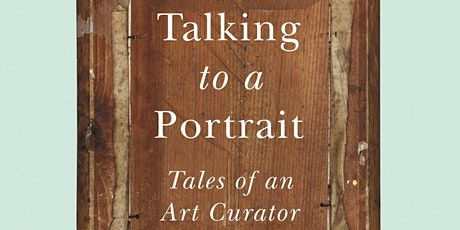 Talking to a Portrait: Tales of an Art Curator tickets