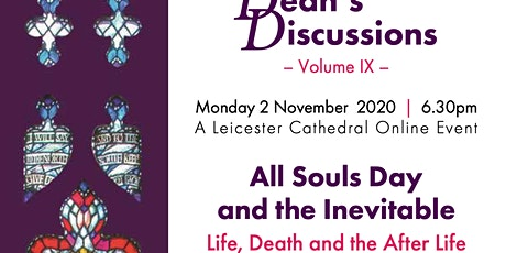 Dean's Discussion - All Souls Day and the Inevitable - Life, Death and the tickets