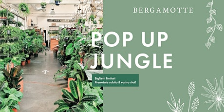 Bergamotte Pop Up Jungle // Milano biglietti