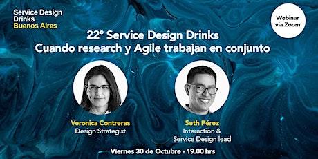 22º Service Design Drinks: Cuando research y Agile trabajan en conjunto boletos