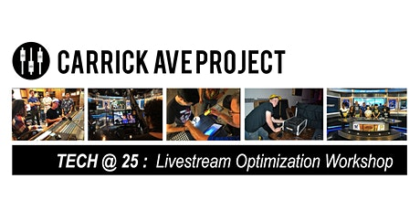 Tech at 25 : Livestream Optimization Workshops tickets