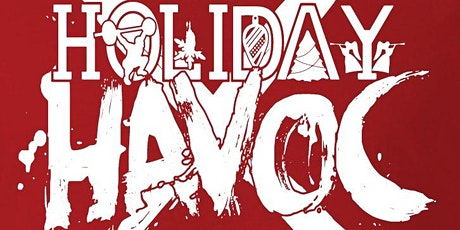Holiday Havoc, Seventh Annual tickets