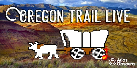 Atlas Obscura: Oregon Trail LIVE! tickets
