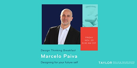 Design Thinking Breakfast w/ Marcelo Paiva: Designing for your future self tickets