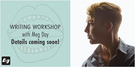 Writing Workshop: with Meg Day tickets