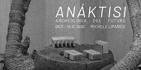 Opening Anàktisi - Michele Liparesi biglietti