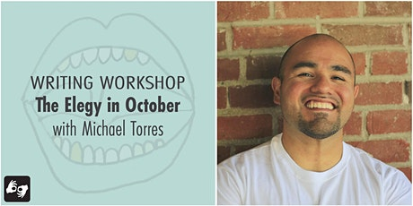 Writing Workshop: The Elegy in October, with Michael Torres tickets