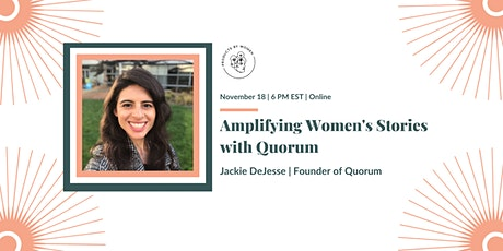 Amplifying Women's Stories with Quorum tickets