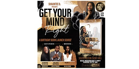 """GET YOUR MIND RIGHT "" A BIRTHDAY BOOK LAUNCH SOIREE tickets"