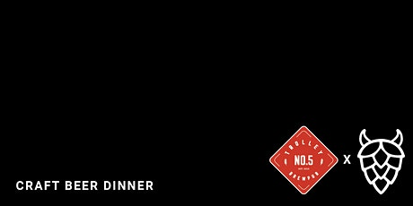 Craft Beer Dinner with Trolley 5 tickets