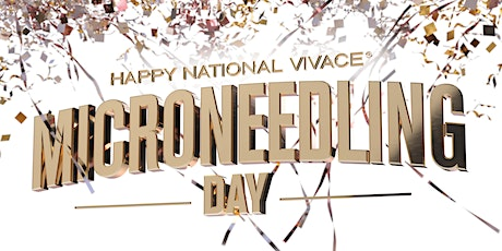 Happy National Vivace® Microneedling Day - Fort Lauderdale, FL tickets