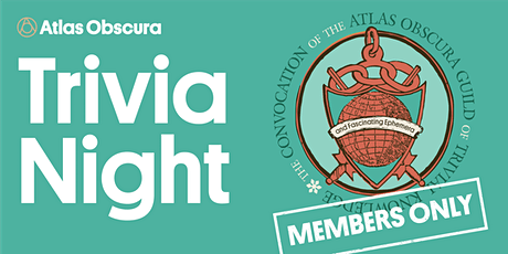 Atlas Obscura Trivia Night: MEMBERS ONLY tickets