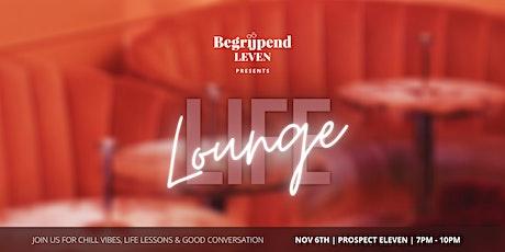 Begrijpend Leven presents: Life Lounge tickets