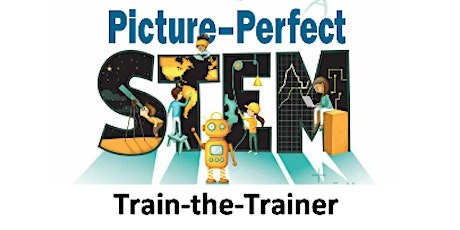 Picture-Perfect STEM Train-the-Trainer Workshops tickets