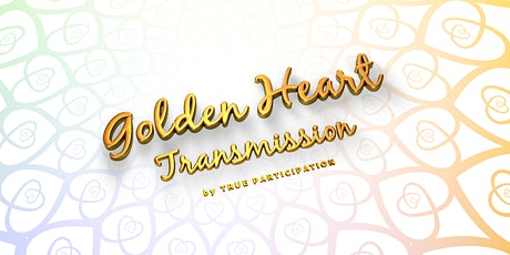 The Golden Heart Transmission tickets