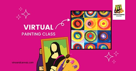 Kandinsky's Circles Virtual Painting Class tickets