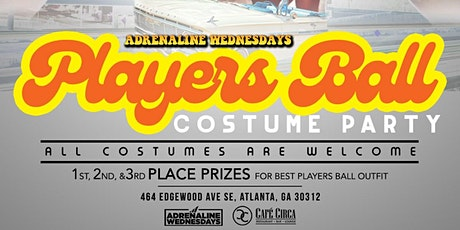 PLAYERS BALL  COSTUME PARTY #1 WEDNESDAY HALLOWEEN WEEK MOVE!! DO NOT MISS tickets