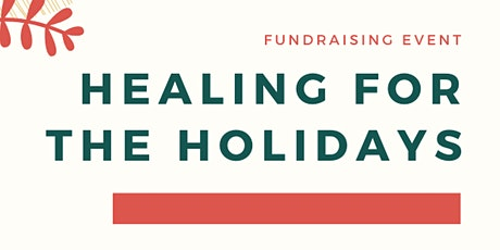 Healing For The Holidays Virtual Fundraising Event tickets