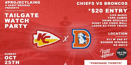 CHIEFS vs. BRONCOS (TAILGATE WATCH PARTY) tickets