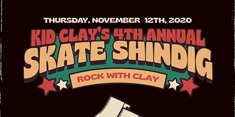 Kid Clay's 4th Annual Skate Shindig tickets
