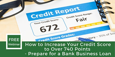 How to Increase Your Credit Score to Over 740 Points - Prepare for a Bank B tickets