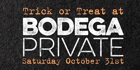 Trick-Or-Treat at Bodega Private tickets