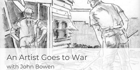 An Artist Goes to War with John Bowen tickets