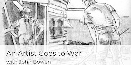 An Artist Goes to War with John Bowen tickets