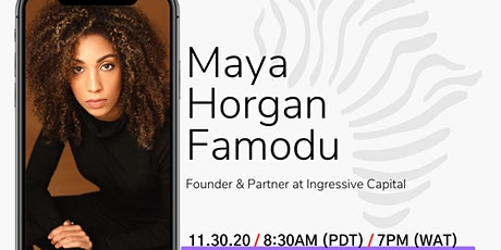 Discussion With  Maya Horgan Famodu— THE IMPACT OF TECH STARTUPS ON AFRICA tickets