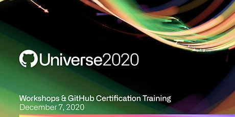 GitHub Universe 2020 Workshops & Certification Training tickets