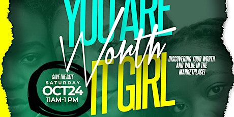 You Are Worth It Girl tickets