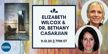 Elizabeth Wilcox with Dr. Bethany Casarjian: The Long Tail of Trauma tickets