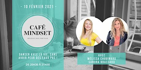 Café Mindset : Danser avec la vie, sans avoir peur des faux pas ! billets