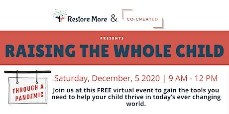 Raising The Whole Child *through a pandemic*  {virtual!} tickets