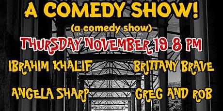 A  COMEDY SHOW! (a comedy show) tickets
