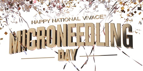 Happy National Vivace® Microneedling Day - Nashville, TN tickets
