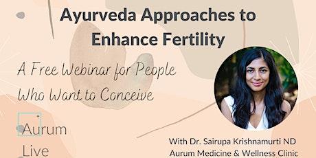 Ayurveda Approaches to Enhance Fertility with Dr. Sairupa Krishnamurti ND tickets