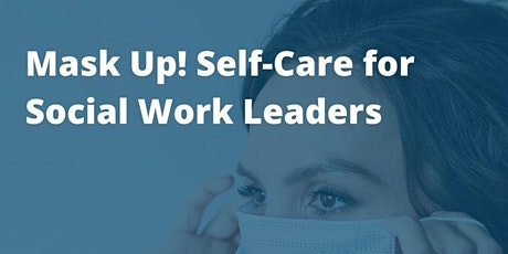 Mask Up! Self-Care for Social Work Leaders tickets
