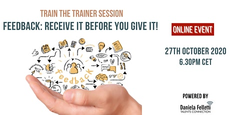 Train the Trainer - Feedback: Receive before you Give! tickets