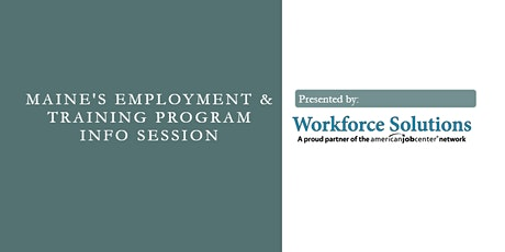Maine's Employment & Training Program Info Session tickets